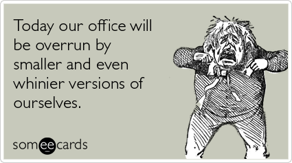 Children-whiny-workplace-take-kids-to-work-day-ecards-someecards